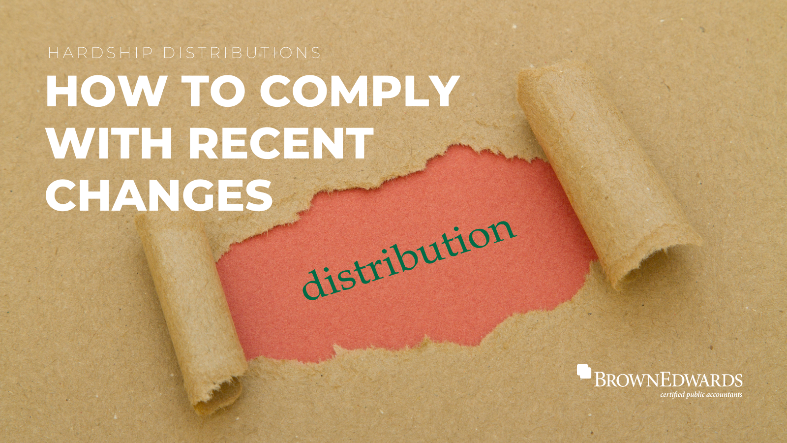 Hardship Distributions: Complying with Recent Changes